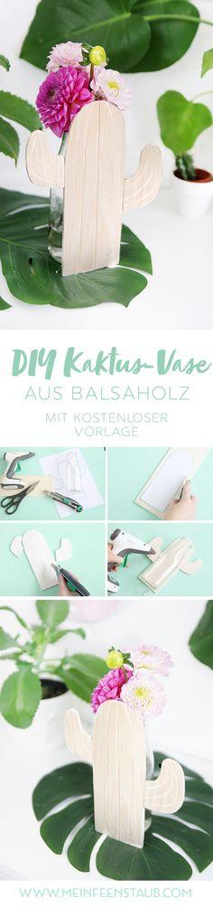 Kreative DIY Idee mit Kaktus: Kaktus-Vase aus Balsaholz einfach selbermachen | DIY Anleitung mit Step by Step Tutorial und kostenloser Vorlage zum Download