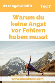 Warum du dich nicht fürchten musst, Fehler zu machen. Persönlichkeitsentwicklung und Mentales Training.10TageBikiniFit-Happy Mind. -www.klarafuchs.com - #persönlichkeitsentwicklung #mentalestraining #klarafuchs #10TageBikiniFit Fitness Workouts, Sport Fitness, Fitness Hacks, Stress Management, Coaching, Happy Minds, Spinal Cord Injury, Mental And Emotional Health, Mental Training