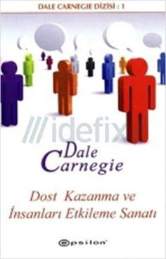 Dost Kazanma Ve İnsanları Etkileme Sanatı – Dale Carnegie PDF e-kitap indir