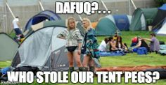 Always keep an eye on your tent pegs! Tent Pegs, Outdoor Gear, Madness, Memes, Music, Art, Musica, Art Background, Musik