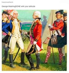 That time they discovered how Washington really felt about the Revolutionary War.