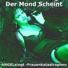ANGELsingt - Frauenkatastrophen - Der Mond Scheint  creative music art, jazz, soul, dance, rock, pop