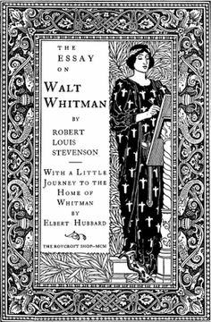 Louis Rhead, title page for The Essay on Walt Whitman, 1900. The Roycroft Press commissioned this design from a prominent graphic designer.    After meeting and being inspired by William Morris, Elbert Hubbard established the Roycroft Press (printing) and Roycroft Shops (handicraft) in New York in 1894.  The Roycroft community became a tourist attraction where 400 employees produced furniture, copperware, leather goods and printed material.
