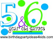 Party Games for 5 and 6 year olds  http://www.birthdaypartyideas4kids.com/fun-birthday-party-games-5-6.htm
