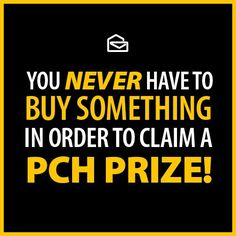 Remember, it's ALWAYS free to enter and to win with PCH!