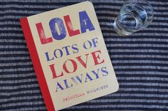 LOLA Lots of Love Always by Priscilla Woolworth | Remodelista