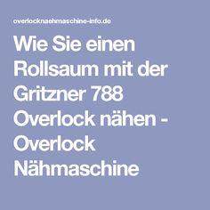 Wie Sie einen Rollsaum mit der Gritzner 788 Overlock nähen - Overlock Nähmaschine