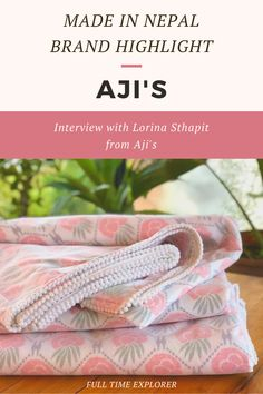 Made in Nepal Brand Highlight: Aji's - Check out this interview with owner Lorina Sthapit about how Aji's was created and how they make their items sustainably within Nepal | Full Time Explorer | Sustainable Design | Shopping in Nepal | Sustainable Fashion | Sustainable Home Decor | Eco Friendly Accessories | Natural | Handmade | Made by Grandma | Sustainable Brands in Nepal | Locally Made | Sustainable Design #madeinnepal #homedecor #fashion #sustainable #ecofriendly Sustainable Companies, Sustainable Design, Sustainable Fashion, Nepal, Sustainability, How To Make
