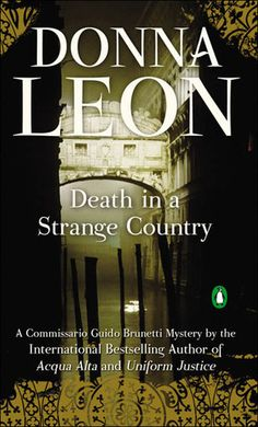 Death in a Strange Country, and all the novels of Donna Leon