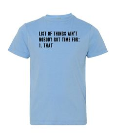 Look at this Light Blue 'Ain't Nobody Got Time' Tee - Toddler & Boys on #zulily today!