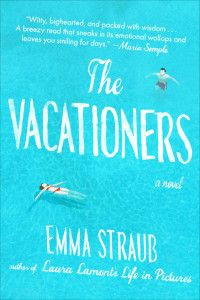 """""""This book is the clear beach choice, and what I will be reading in my American flag swimsuit over the 4th of July."""" Lydia Hirt recommends THE VACATIONERS by Emma Straub"""
