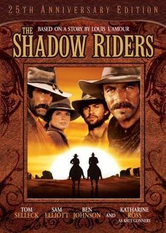 The Shadow Riders..    How have I missed this movie? Two of my favorites in it.