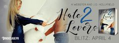 K. Webster and J.D. Hollyfields Newest Release Hate 2 Lovers  Hate 2 Lovers  by K. Webster and J.D. Hollyfield2 Lovers Series #2(May be read as standalone)Publication Date:April 4 2017Genres: Adult Contemporary Romantic Comedy  Purchase: Amazon  Amazon UK