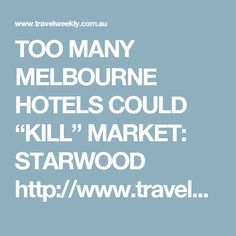 """TOO MANY MELBOURNE HOTELS COULD """"KILL"""" MARKET: STARWOOD http://www.travelweekly.com.au/article/too-many-melbourne-hotels-could-kill-market-starwood/?utm_source=Adestra&utm_medium=email&utm_term=&utm_content=Too%20many%20Melbourne%20hotels%20could%20%E2%80%9Ckill%E2%80%9D%20market%3A%20Starwood&utm_campaign=Travel%20Weekly%2031%20July%202017 #Hotels #Hoteliers #Melbourne"""