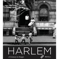 Harlem: A Century in Images | The Studio Museum in Harlem