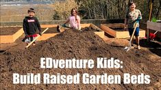 EDventure Kids: Build Raised Garden Beds - with link to teacher resources
