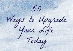 UPgr/\de / 50 Ways to Upgrade Your Life Today | Virginia Health Coaching