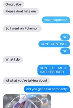 I've been telling my girlfriend since release all I want is an Aerodactyl