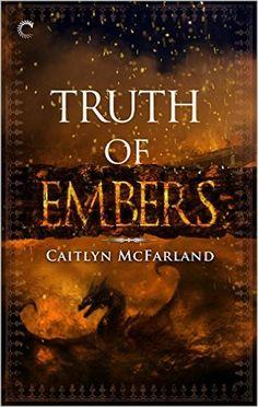 Amazon.com: Truth of Embers (Dragonsworn) eBook: Caitlyn McFarland: Kindle Store