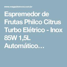 Espremedor de Frutas Philco Citrus Turbo Elétrico - Inox 85W 1,5L Automático…
