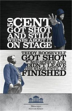 50 cent and Teddy Roosevelt