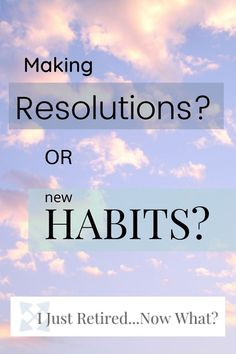 Is anyone ever successful at making and keeping New Year's resolutions? Resolutions get a lot of discussion at the beginning of the year, then not much after that. Committing to good habits and really taking the time to understand how they work with human nature has a much better chance of success. #goodhabits #resolutionsorhabits #resolutions #retirementlifestyle via @ijustretirednowwhat