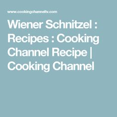 Wiener Schnitzel : Recipes : Cooking Channel Recipe | Cooking Channel