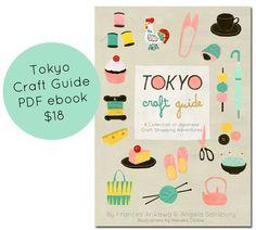 Tokyo Craft Guide PDF ebook is here!  tokyocraftguide.com #tokyocraftguide