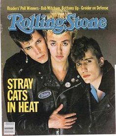 Rolling Stone Magazine - Stray Cats. My favorite Rolling Stones cover from the 80's.