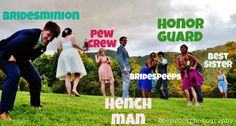 Bridesminions, henchmen, adventure party: Awesome alternate names for bridal parties