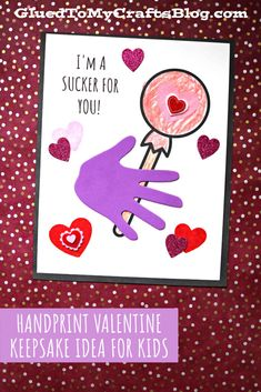 Handprint I'm A Sucker For You Valentine Keepsake - Glued To My Crafts Valentine Day Crafts, Valentines, Lollipop Craft, Scrapbook Letters, Cupcake Crafts, Keepsake Crafts, Washable Paint, Valentine's Day Crafts For Kids, Suckers