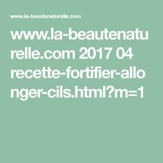 www.la-beautenaturelle.com 2017 04 recette-fortifier-allonger-cils.html?m=1