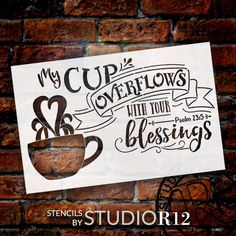 My Cup Overflows - Word and Art Stencil - Select Size - STCL1421 - by StudioR12