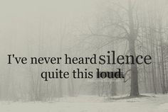 Silence is Loud and My Anxiety is Louder...