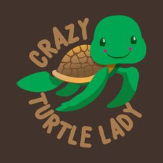 Crazy turtle lady (cute turtles circle)