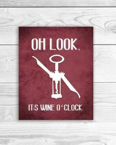 Oh Look. It's Wine O'Clock.