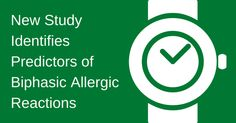 NEW STUDY: predictors of biphasic allergic reactions