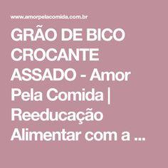 GRÃO DE BICO CROCANTE ASSADO - Amor Pela Comida   Reeducação Alimentar com a Chef Susan Martha