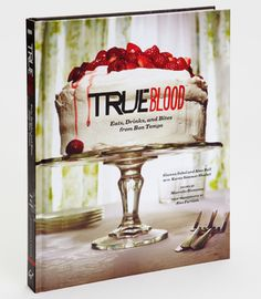 FredFlare.com - True Blood: Eats, Drinks And Bites From Bon Temps - True Blood Cookbook