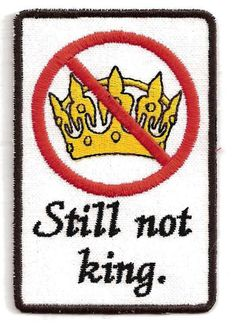 "Inspired by the Lord of the Rings fan fiction ""The Very Secret Diaries"", a patch for Aragorn, who is still not king."