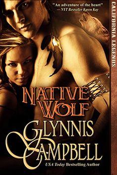 Native Wolf (California Legends Trilogy Book 2) by Glynnis Campbell http://www.amazon.com/dp/B00ZMI4M68/ref=cm_sw_r_pi_dp_F4gcwb1CS2H04