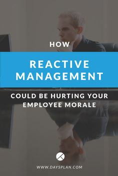 Are you creating bad employee morale with your reactive style of leadership? Find out more about this common workplace issue and learn what managers can do to improve it. Click through to read!