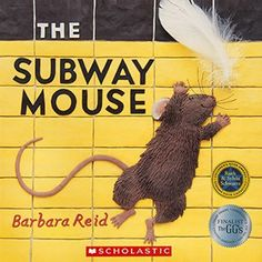 The Subway Mouse by Barbara Reid 0439952239 9780439952231 Sweet Stories, Stories For Kids, Kindergarten Library, Children's Book Awards, Fantasy Art Men, Recycled Art Projects, Art Studio Design, Doodle Art Journals, Pictures To Draw