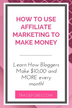 How to Make Money Blogging | Affiliate Marketing Explained | Blogging Income | How to Blog | How to Make Money at Home via @TracieFobes