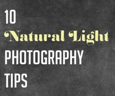 10 Natural Light photography tips