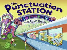 The Punctuation Station by Brian P. Cleary (not previewed). Introduces periods, commas, apostrophes, question marks, hyphens, quotation marks, and exclamation points.