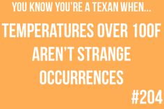 You know you're a Texan when... Omg Macy this reminded me of you! @Elaine Hwa Hwa Young Knight