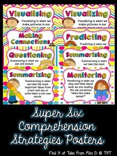 Now includes BOTH British and American spelling versions  A set of 6 posters explaining the Super Six Comprehension Strategies  1. Visualising 2. Making Connections 3. Questioning 4. Predicting 5. Summarising 6. Monitoring  These posters can be used to introduce each strategy and then used as part of a Wall That Teaches by hanging student work samples underneath each poster.