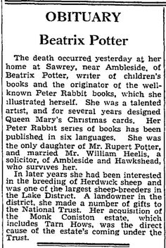 Helen Beatrix Potter - in my opinion, one of the most extraordinary, inspiring and influential people to have ever lived Manchester Guardian, 23 December 1943.