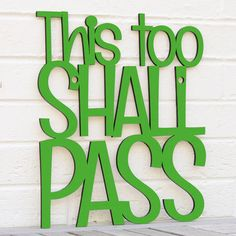 This Too Shall Pass wood sign by Spunky Fluff. American Made. See the designer's work at the 2016 American Made Show, Dallas,TX. January 21-24, 2016. americanmadeshow.com #americanmadeshow, #americanmade, #sign, #wood, #thistooshallpass